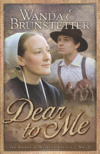 Dear to Me (Brides of Webster County, Book 3) (Truly Yours Romance Club #20)