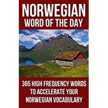 Norwegian Word of the Day: 365 High Frequency Words to Accelerate Your Norwegian Vocabulary