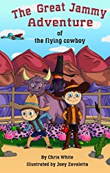 The Great Jammy Adventure of the Flying Cowboy (Great Jammy Adventures Book 1) (English Edition)