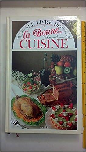 Le Livre De La Bonne Cuisine Marianne Constant Amazon Com