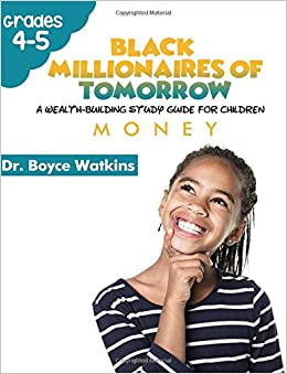 The Black Millionaires of Tomorrow: A Wealth-Building Study Guide