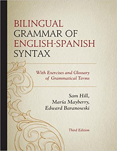 Bilingual Grammar of English-Spanish Syntax: With Exercises and a ...