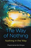The Way of Nothing, Paramananda Ishaya, 1782793070