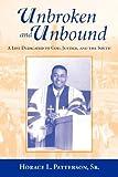 Unbroken and Unbound, Horace Patterson, 1603060308