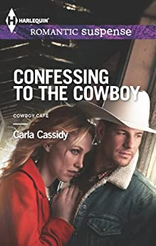 Confessing to the Cowboy (Cowboy Cafe Book 4) by [Cassidy, Carla]