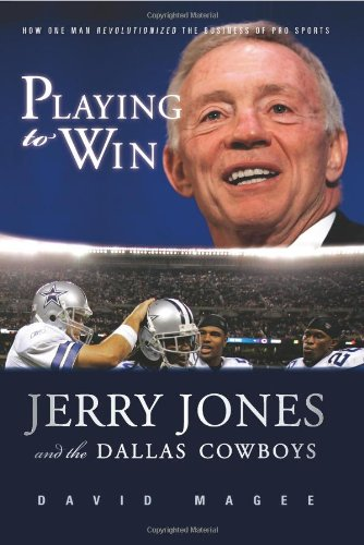 Playing to Win: Jerry Jones and the Dallas Cowboys