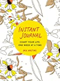 Instant Journal: Chart Your Life, One Week at a