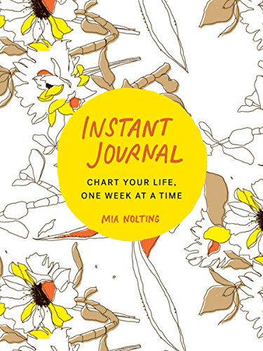 Instant Journal: Chart Your Life, One Week at a Time
