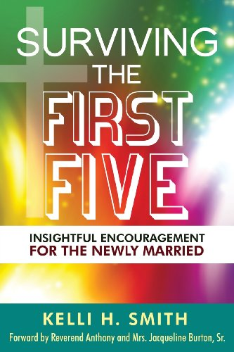 Book: Surviving the First Five - Insightful Encouragement for the Newly Married by Kelli H. Smith