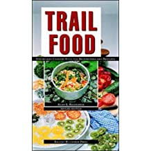Trail Food: Drying and Cooking...