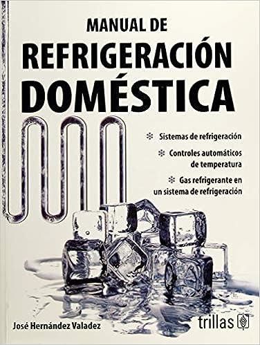 Manual de refrigeracion domestica / Handbook of Domestic Refrigeration (Spanish Edition) (Spanish) 3rd Edition
