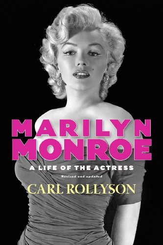 Marilyn Monroe: A Life of the Actress, Revised and Updated (Hollywood Legends Series) por Carl Rollyson
