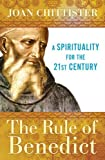 The Rule of Benedict: A Spirituality for the 21st