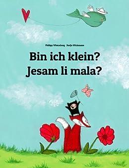 Bin ich klein? Jesam li mala?: Kinderbuch Deutsch-Bosnisch (zweisprachig/bilingual) (Weltkinderbuch 58) (German Edition) by [Winterberg, Philipp]