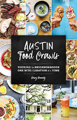 (Austin Food Crawls: Touring the Neighborhoods One Bite & Libation at a Time)