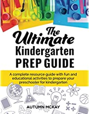 The Ultimate Kindergarten Prep Guide: A complete resource guide with fun and educational activities to prepare your preschooler for kindergarten