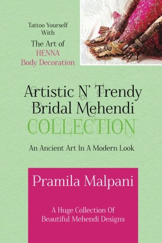 Artistic N' Trendy Bridal Mehendi Collection: An Ancient Art In A Modern Look