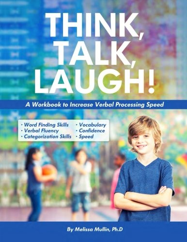 Think, Talk, Laugh!: Increase Verbal Processing Speed and Language Organization Skills