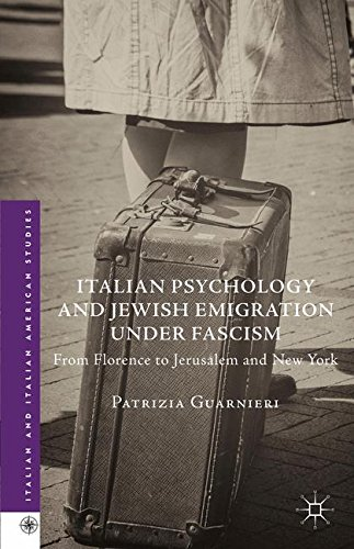 Italian Psychology and Jewish Emigration under Fascism: From Florence to Jerusalem and New York (Italian and Italian American Studies)