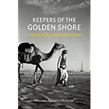 Keepers of the Golden Shore: A History of the United Arab Emirates