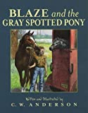 Blaze and the Gray Spotted Pony by C.W. Anderson (Oct 1 1997)