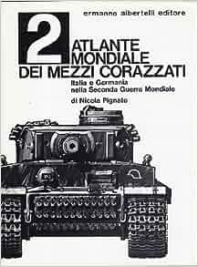 Atlante Mondiale dei Mezzi Corazzati, 2: Italia e Germania