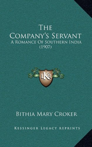 The Company's Servant: A Romance Of Southern India (1907) ebook