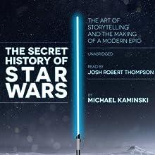 The Secret History of Star Wars Audiobook by Michael Kaminski Narrated by Josh Robert Thompson