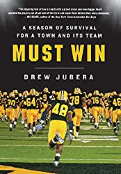 Must Win: A Season of Survival for a Town and Its Team