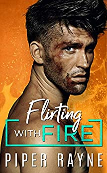Flirting with Fire (Blue Collar Brothers Book 1) by [Rayne, Piper]