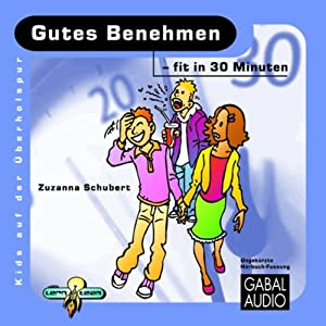 Gutes Benehmen - fit in 30 Minuten Hörbuch