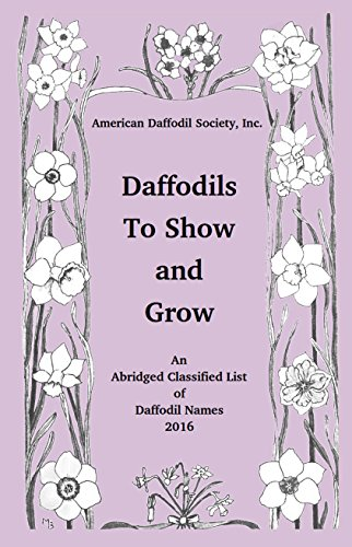 Daffodils To Show and Grow: An Abridged Classified List of Daffodil Names ()