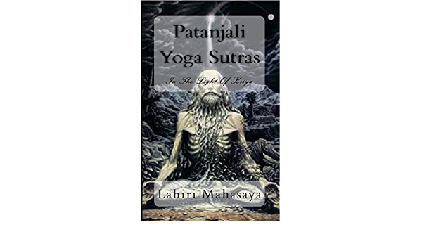 Lahiris Commmentary on Patanjali Yoga Sutras in the Light ...