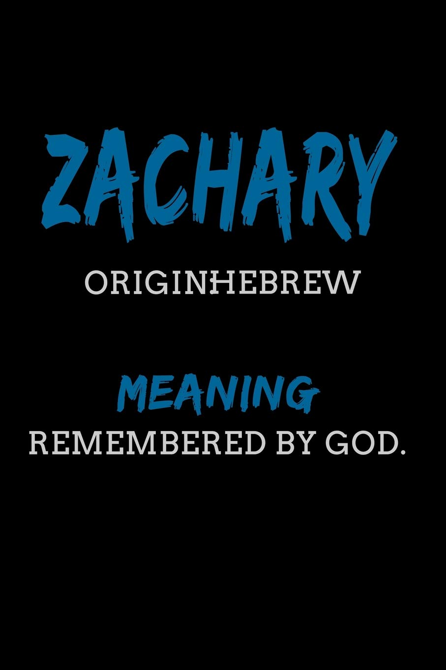 Zachary Hebrew Remembered by God : Personalized Name Meaning