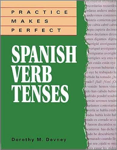 Practice Makes Perfect Spanish Verb Tenses