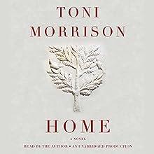Home: A Novel | Livre audio Auteur(s) : Toni Morrison Narrateur(s) : Toni Morrison