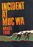 Incident at Muc Wa (Go Tell the Spartans): A Story of the Vietnam War