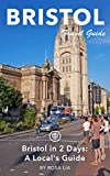 Bristol Travel Guide (Unanchor) - Bristol in 2 Days: A Local's Guide