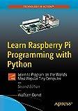 learn to program raspberry pi - Learn Raspberry Pi Programming with Python: Learn to program on the world's most popular tiny computer