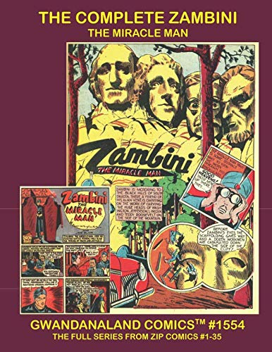 The Complete Zambini: The Miracle Man - Gwandanaland Comics #1554 - His Full series From Zip Comics #1-35 --- Exciting Golden Age Mystic Action! (Action Comics 35)