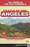Trails of the Angeles: 100 Hikes in the San Gabriels (NONE)