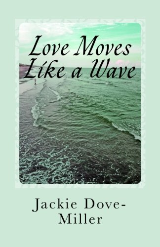 Love Moves Like a Wave: Poems on the Ups and Downs of Love