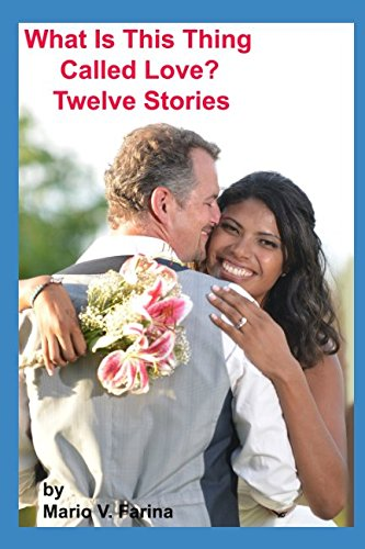 What Is This Thing Called Love? Twelve Stories PDF