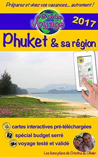 eGuide Voyage: Phuket & sa région: Un guide photographique de tourisme et de voyage sur Phuket et sa région, la perle de la Thaïlande. (eGuide Voyage ville t. 4) (French Edition)