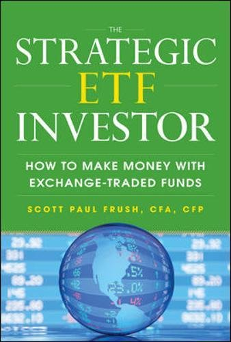 The Strategic Etf Investor  How To Make Money With Exchange Traded Funds  Personal Finance   Investment
