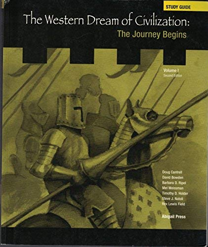 The Western Dream of Civilization: The Journey Begins: Study Guide, VOL. 1 2nd Ed.