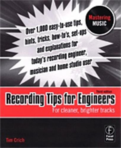 Hal Leonard Recording Tips for Engineers – 3rd Edition by Hal Leonard