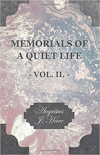 Book Memorials of a Quiet Life - Vol. II.: 2 by Augustus John Cuthbert Hare (2015-07-16)