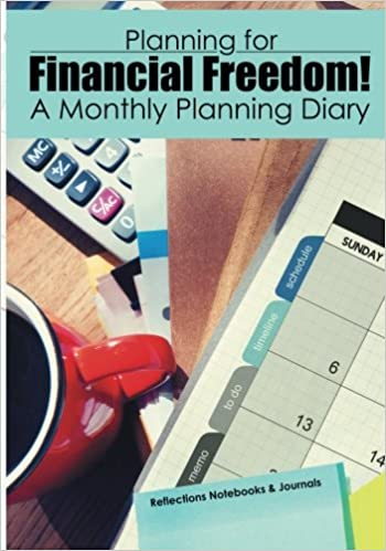 Ilmainen pdf-lataus e-kirjoja Planning for Financial Freedom! A Monthly Planning Diary CHM 1683270789