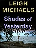 Shades of Yesterday by Leigh Michaels front cover